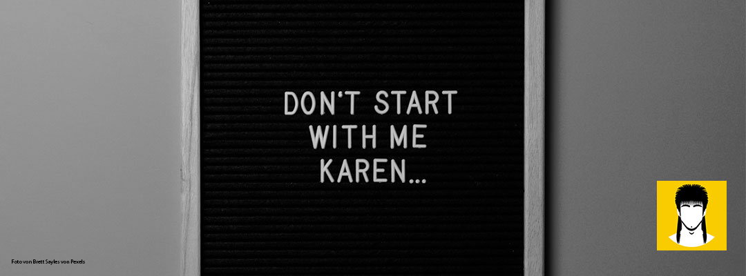 Achtung, Kevin: Hier kommt Karen!
